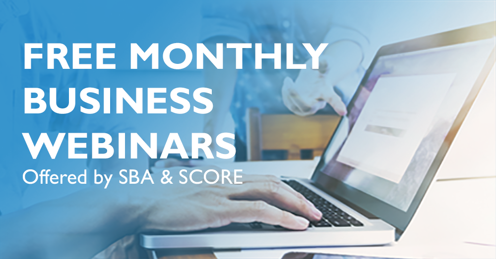 Free Monthly Business Webinars Offered by SBA and Score